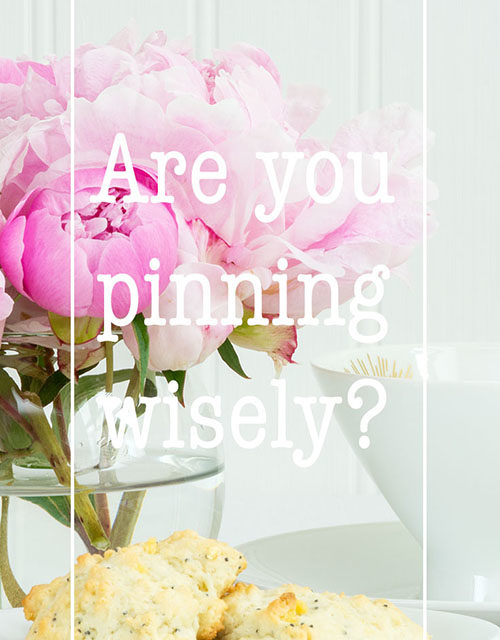 Are you pinning wisely?